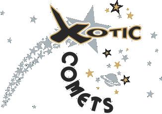 Xotic Comets